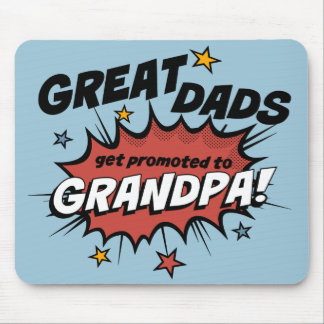 Great Dads Get Promoted to Grandpa Mouse Pad