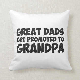 Great Dads Get Promoted To Grandpa Pillows