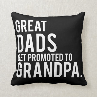 Great Dads Get Promoted to Grandpa Throw Pillow