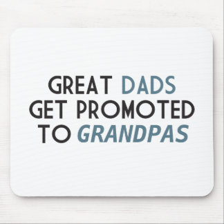 Great Dads Get Promoted to Grandpas Mouse Pad
