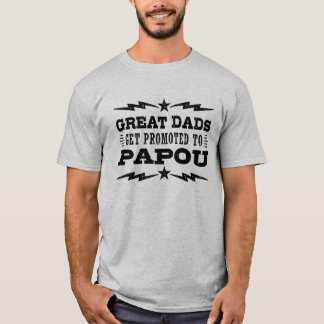 Great Dads Get Promoted To Papou T-Shirt