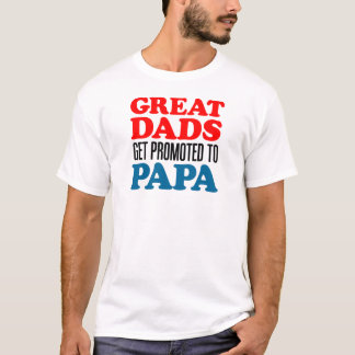 Great Dads Promoted Papa T-Shirt