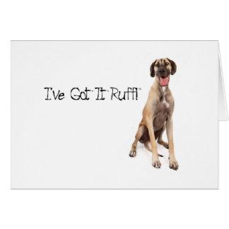Great Dane Got It Ruff Card