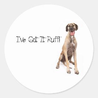Great Dane Got It Ruff Classic Round Sticker