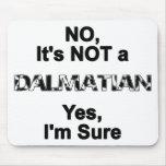 Great Dane NOT a Dalmatian Mousepad