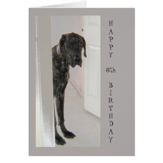 Great Dane Pet Dog 8TH Happy Birthday Humor Card