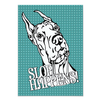 Great Dane Slop Happens BW Personalized Invites