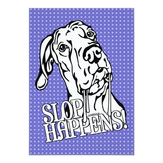 Great Dane Slop Happens BW UC Card