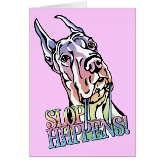 Great Dane Slop Happens Pastel Greeting Cards