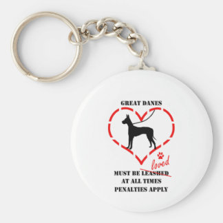 Great Danes Must Be Loved Keychain