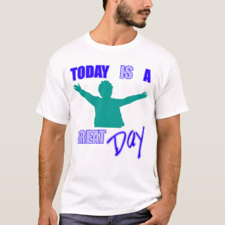 Great Day T-Shirt