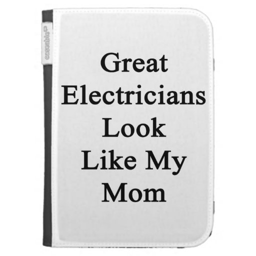 Great Electricians Look Like My Mom Kindle 3G Cover