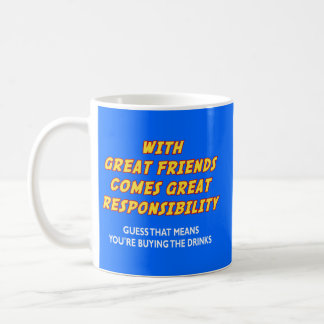 Great Friends (Drinks) Classic White Coffee Mug