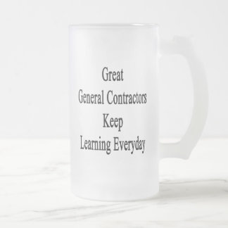 Great General Contractors Keep Learning Everyday Frosted Glass Beer Mug