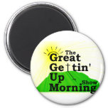 Great Gettin Up Morning Magnets