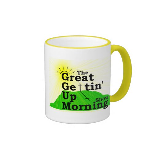 Great Gettin Up Morning  Mug