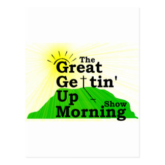 Great Gettin Up Morning Postcard