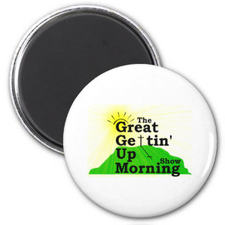Great Gettin Up Morning Refrigerator Magnets