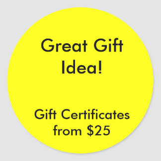 Great Gift Idea!, Gift Certificates from $25 Classic Round Sticker