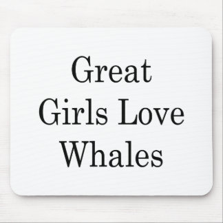 Great Girls Love Whales Mousepad