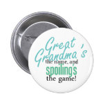 Great Grandma's the Name, and Spoiling's Pinback Button