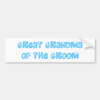 Great Grandma of the Groom Bumper Sticker