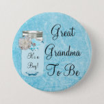 "Great Grandma to be Blue Mason Jar Rustic Button<br><div class=""desc"">Great Grandma to be Blue Mason Jar Rustic Shabby  Chic Country style baby shower button. &quot;it&#39;s a boy&quot;</div>"