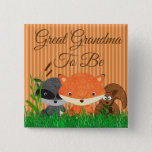 "Great Grandma to be Woodland Creature  Pin<br><div class=""desc"">Great Grandma to be Woodland Creature Forest Animals Baby Shower Buttons</div>"