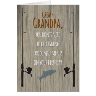 Great-Grandpa Birthday, Fishing for Compliments Card