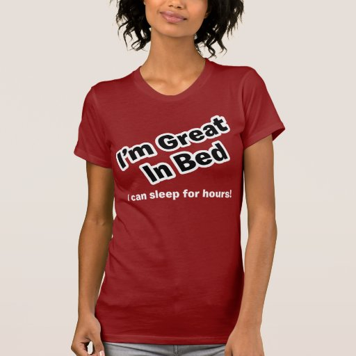 Great in bed tees