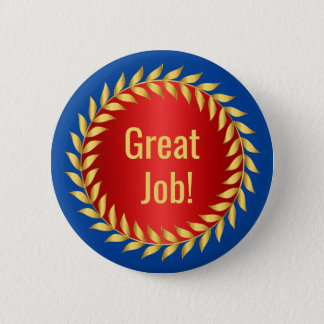 Great Job Motivational Award Pinback Button