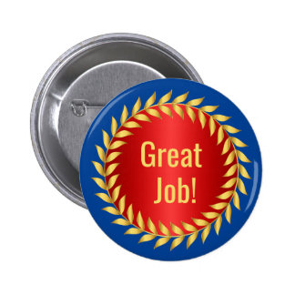 Great Job Motivational Award Pinback Button