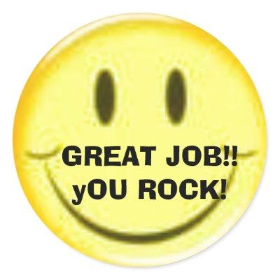 http://rlv.zcache.com/great_job_you_rock_sticker-p217788468963071346qjcl_400.jpg