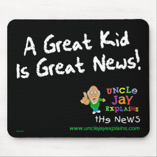 """Great Kid is Great News"" Mousepad"