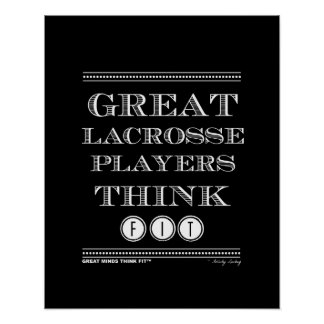 Great Lacrosse Players Think Fit Poster in Black