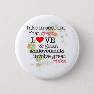 Great Love & Great Risks Pinback Button