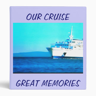 GREAT MEMORIES OF OUR CRUISE BINDER