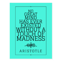 Great minds and madness  - Aristotle quote Postcard