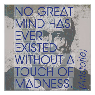 Great minds and madness  - Aristotle Quote Poster