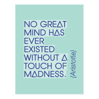 Great minds and madness  - Aristotle quote poster Postcard