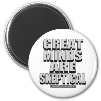 Great Minds Are Skeptical 2 Inch Round Magnet