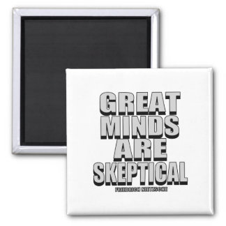 Great Minds Are Skeptical 2 Inch Square Magnet