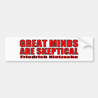 Great Minds Are Skeptical Bumper Sticker