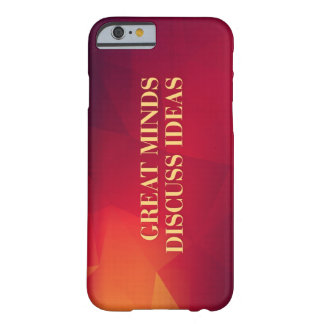 Great Minds Discuss Ideas iPhone 6 Case