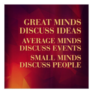 Great Minds Discuss Ideas Poster