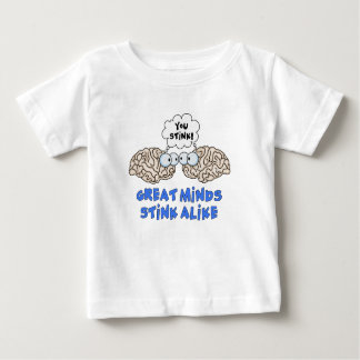 Great Minds Stink Alike Baby T-Shirt