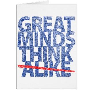 Great Minds Think Alike Card