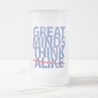 Great Minds Think Alike Frosted Glass Beer Mug