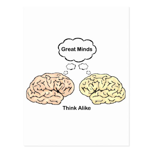 Great Minds Think Alike Quote Great Minds Think Alike Post