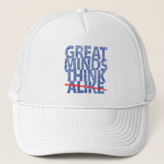 Great Minds Think Alike Trucker Hat